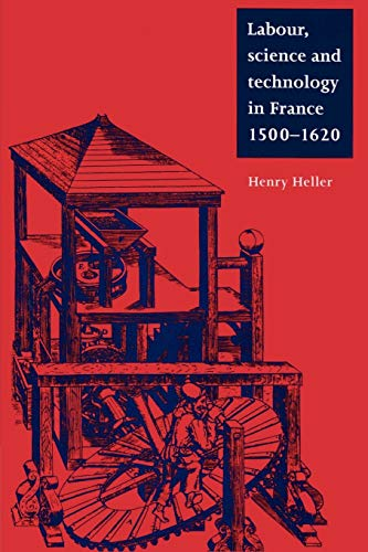 9780521893800: Labour, Science and Technology in France, 1500-1620 (Cambridge Studies in Early Modern History)