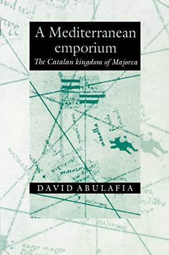 9780521894050: A Mediterranean Emporium: The Catalan Kingdom of Majorca