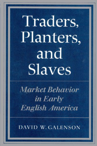 9780521894142: Traders, Planters and Slaves: Market Behavior in Early English America