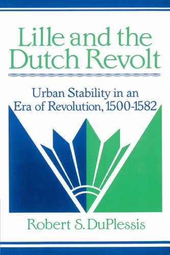 9780521894173: Lille and the Dutch Revolt: Urban Stability in an Era of Revolution, 1500-1582 (Cambridge Studies in Early Modern History)