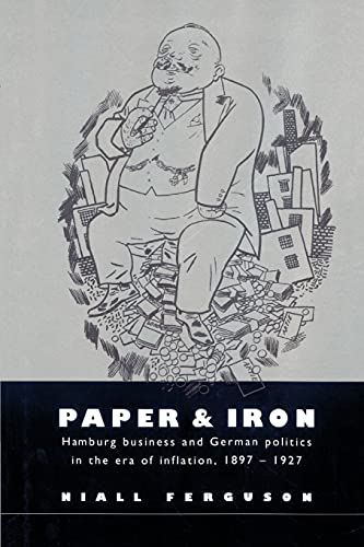 9780521894227: Paper and Iron: Hamburg Business and German Politics in the Era of Inflation, 1897-1927