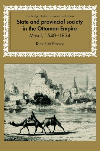9780521894302: State and Provincial Society in the Ottoman Empire: Mosul, 1540–1834 (Cambridge Studies in Islamic Civilization)