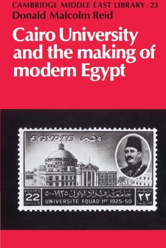 9780521894333: Cairo University and the Making of Modern Egypt (Cambridge Middle East Library)