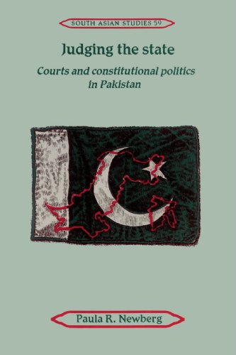 9780521894401: Judging the State: Courts and Constitutional Politics in Pakistan (Cambridge South Asian Studies)