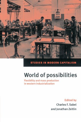 9780521894432: World of Possibilities: Flexibility and Mass Production in Western Industrialization (Studies in Modern Capitalism)