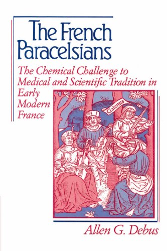 9780521894449: The French Paracelsians: The Chemical Challenge to Medical and Scientific Tradition in Early Modern France