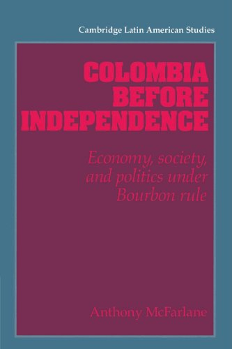 9780521894494: Colombia before Independence: Economy, Society, and Politics under Bourbon Rule (Cambridge Latin American Studies)