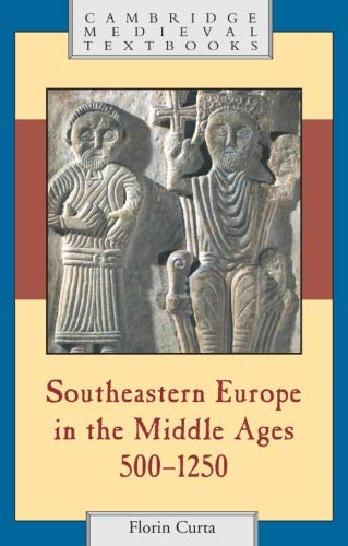9780521894524: Southeastern Europe in the Middle Ages, 500-1250 (Cambridge Medieval Textbooks)