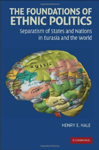9780521894944: The Foundations of Ethnic Politics: Separatism of States and Nations in Eurasia and the World (Cambridge Studies in Comparative Politics)