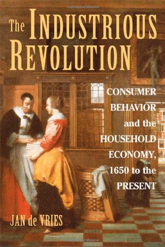 9780521895026: The Industrious Revolution: Consumer Behavior and the Household Economy, 1650 to the Present