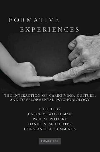 Formative Experiences: The Interaction of Caregiving, Culture,: Editor-Carol M. Worthman