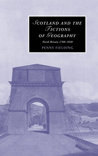 9780521895149: Scotland and the Fictions of Geography: North Britain 1760-1830 (Cambridge Studies in Romanticism)