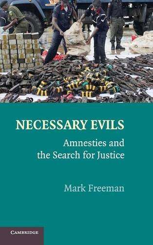 9780521895255: Necessary Evils: Amnesties and the Search for Justice