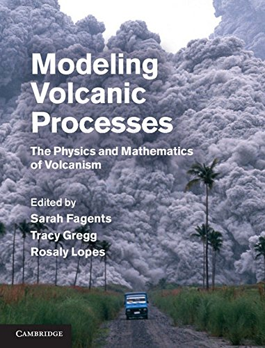 9780521895439: Modeling Volcanic Processes: The Physics and Mathematics of Volcanism