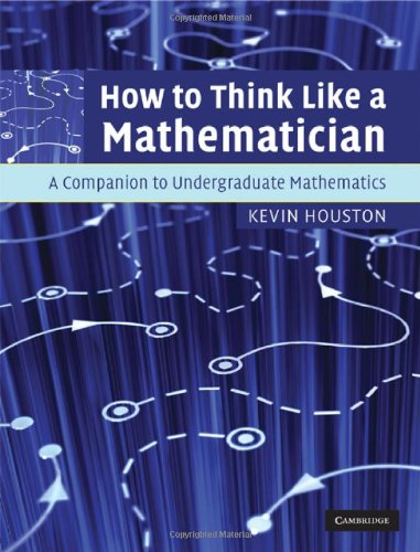 9780521895460: How to Think Like a Mathematician: A Companion to Undergraduate Mathematics