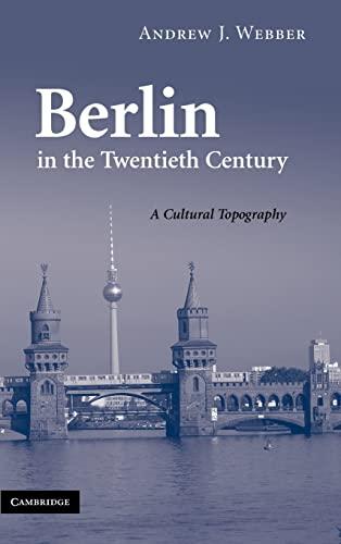 9780521895729: Berlin in the Twentieth Century: A Cultural Topography