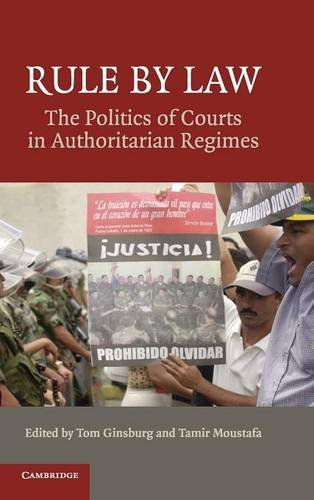 9780521895903: Rule By Law: The Politics of Courts in Authoritarian Regimes