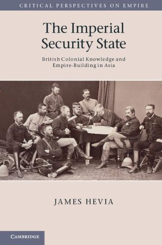 9780521896085: The Imperial Security State: British Colonial Knowledge and Empire-Building in Asia (Critical Perspectives on Empire)