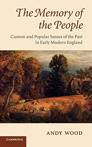 9780521896108: The Memory of the People: Custom and Popular Senses of the Past in Early Modern England
