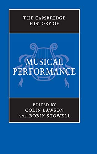 9780521896115: The Cambridge History of Musical Performance