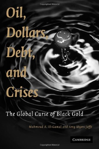 9780521896146: Oil, Dollars, Debt, and Crises: The Global Curse of Black Gold