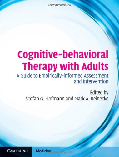 9780521896337: Cognitive-behavioral Therapy with Adults: A Guide to Empirically-informed Assessment and Intervention (Cambridge Medicine (Hardcover))