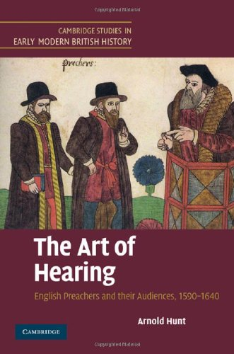 The art of hearing : English preachers and their audiences, 1590-1640