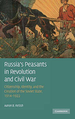 9780521896894: Russia's Peasants in Revolution and Civil War: Citizenship, Identity, and the Creation of the Soviet State, 1914-1922