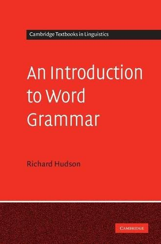9780521896900: An Introduction to Word Grammar (Cambridge Textbooks in Linguistics)