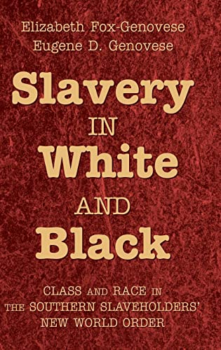 9780521897006: Slavery in White and Black: Class and Race in the Southern Slaveholders' New World Order