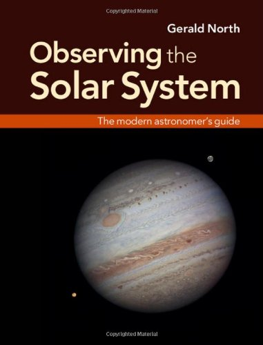 Observing the Solar System: The Modern Astronomer's Guide (0521897513) by North, Gerald