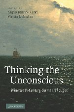 9780521897532: Thinking the Unconscious: Nineteenth-Century German Thought