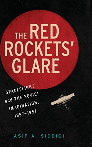 9780521897600: The Red Rockets' Glare: Spaceflight and the Russian Imagination, 1857-1957