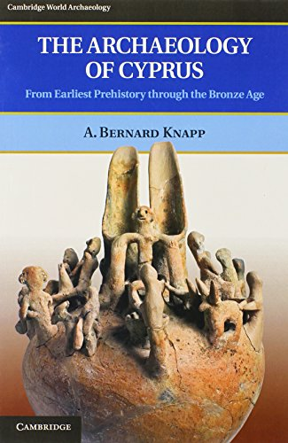 9780521897822: The Archaeology of Cyprus: From Earliest Prehistory through the Bronze Age (Cambridge World Archaeology)