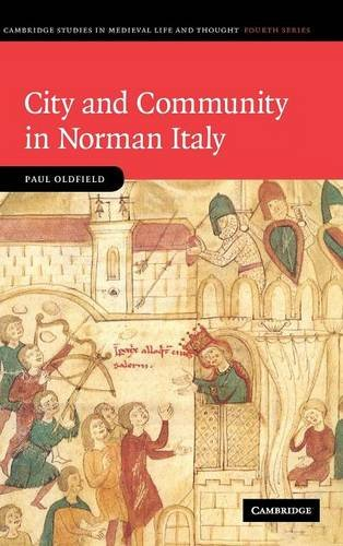 9780521898041: City and Community in Norman Italy (Cambridge Studies in Medieval Life and Thought: Fourth Series)