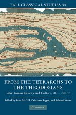 From the Tetrarchs to the Theodosians.: MCGILL, S. and SOGNO, C. and WATTS, E.,