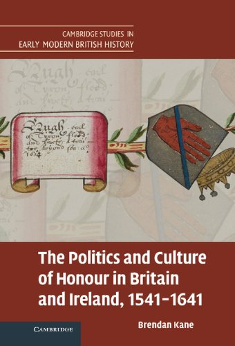 9780521898645: The Politics and Culture of Honour in Britain and Ireland, 1541-1641 (Cambridge Studies in Early Modern British History)