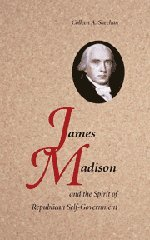 9780521898744: James Madison and the Spirit of Republican Self-Government