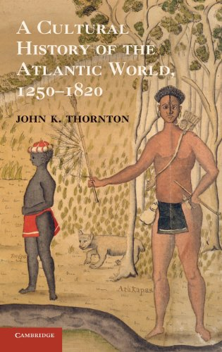 9780521898751: A Cultural History of the Atlantic World, 1250-1820