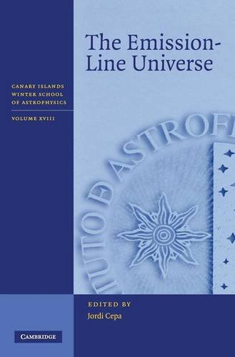 The Emission-Line Universe (Canary Islands Winter School Of Astrophysics)