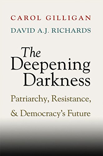 9780521898980: The Deepening Darkness: Patriarchy, Resistance, and Democracy's Future