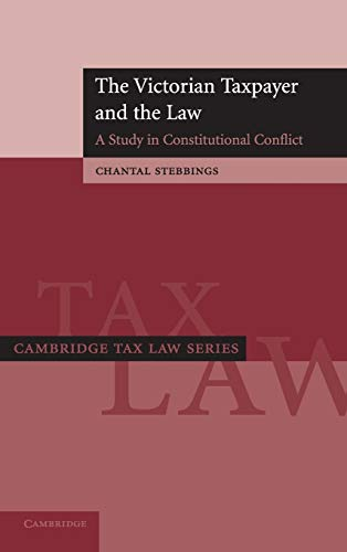 9780521899246: The Victorian Taxpayer and the Law: A Study in Constitutional Conflict (Cambridge Tax Law Series)
