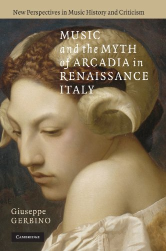 9780521899567: Music and the Myth of Arcadia in Renaissance Italy