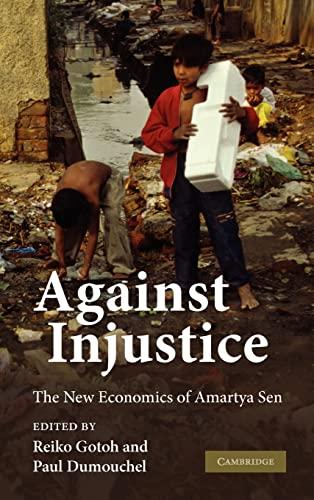 9780521899598: Against Injustice: The New Economics of Amartya Sen