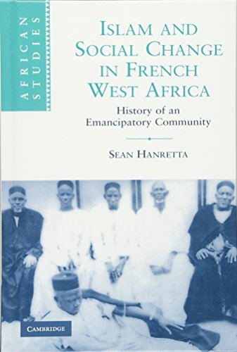 9780521899710: Islam and Social Change in French West Africa: History of an Emancipatory Community