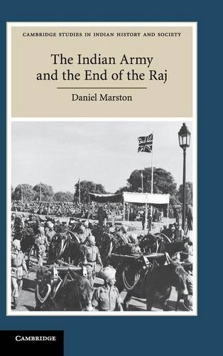 9780521899758: The Indian Army and the End of the Raj (Cambridge Studies in Indian History and Society)