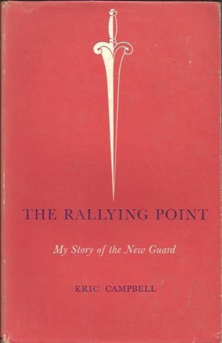 9780522835557: Rallying Point: My Story of the New Guard