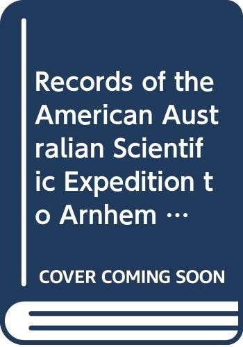 9780522836851: Records of the American Australian Scientific Expedition to Arnhem Land Volume 4