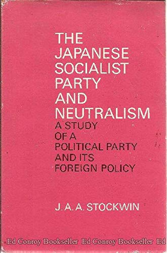 The Japanese Socialist Party and Neutralism: A: J. A. A.