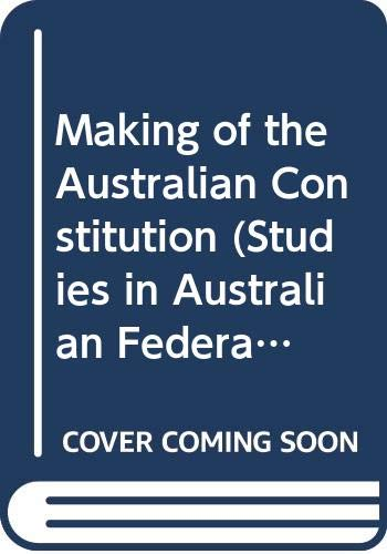 9780522840162: Making of the Australian Constitution
